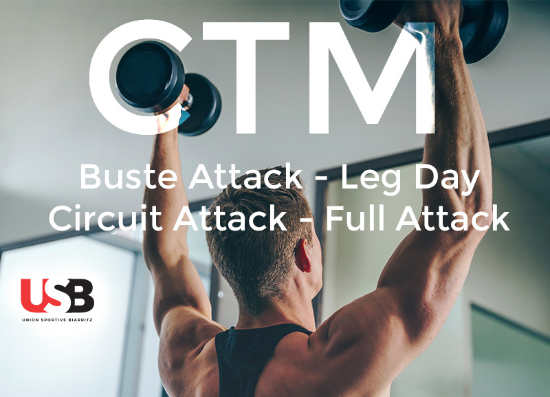 CTM - Circuit Training Musculation - USB Biarritz - Buste ATTACK, LEG DAY, Circuit ATTACK, FULL ATTACK
